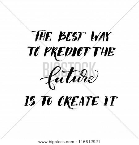 The Best Way To Predict The Future Is To Create It Card.