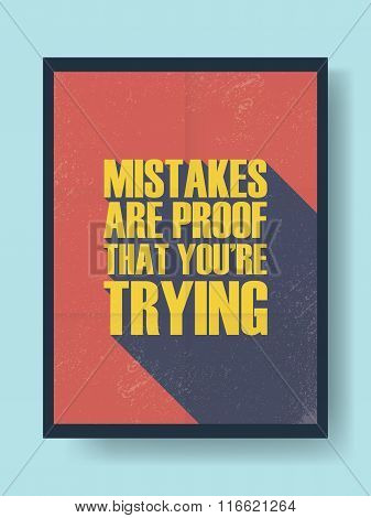 Motivational poster typography quote with mistakes are proof that you're trying quotation. Inspirati