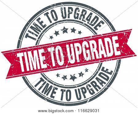Time To Upgrade Red Round Grunge Vintage Ribbon Stamp