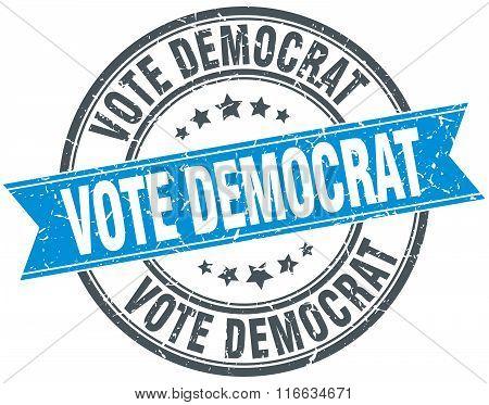 Vote Democrat Blue Round Grunge Vintage Ribbon Stamp