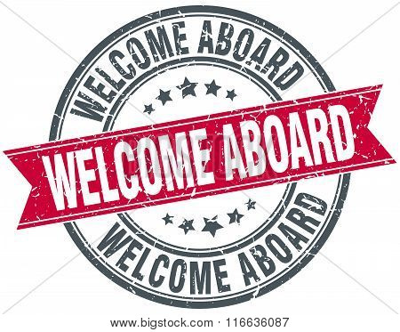 Welcome Aboard Red Round Grunge Vintage Ribbon Stamp