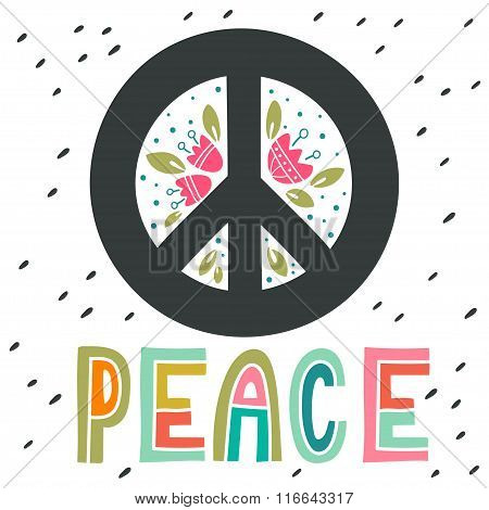 Peace Sign With Hand Lettering, Flowers And Decoration Elements. Anti-war Symbol.