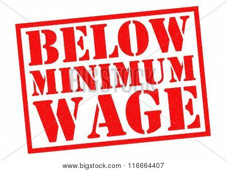BELOW MINIMUM WAGE red Rubber Stamp over a white background.