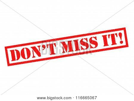 DON'T MISS IT! red Rubber Stamp over a white background.