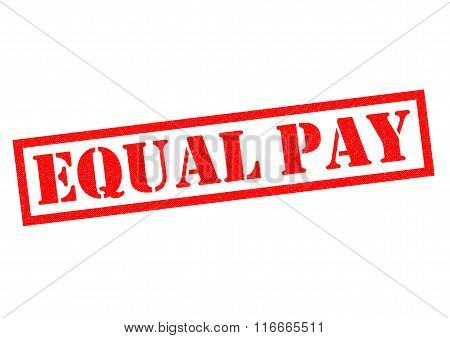 EQUAL PAY red Rubber Stamp over a white background.