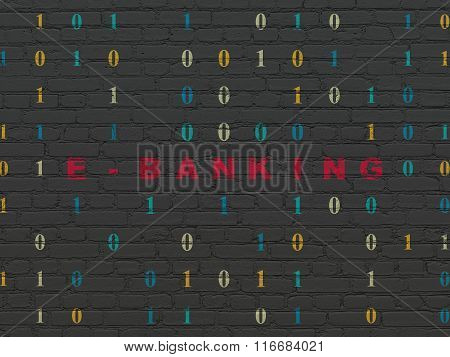Finance concept: E-Banking on wall background