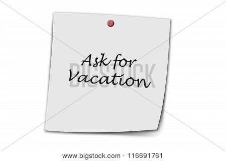 Ask For Vacation Written On A Memo