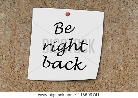 Be Right Back Written On A Memo