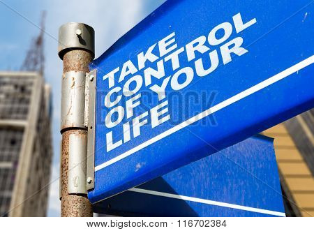 Take Control Of Your Life written on road sign
