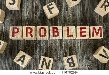 Wooden Blocks with the text: Problem