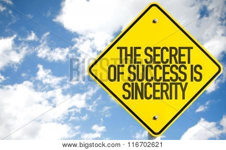 The Secret of Success is Sincerity sign with sky background