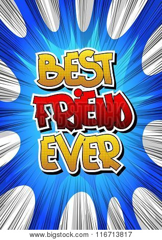 Best Friend Ever - Comic Book Style Word.