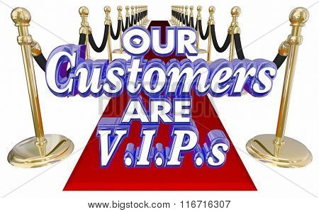 Our Customers Are VIPs Very Important People Red Carpet