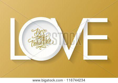 Be my Valentine card design. Vector inscription LOVE. 14 February greeting card.