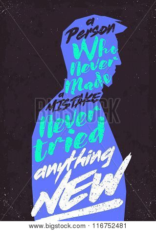 A person who never made a mistake never tried anything new motivational poster. Vector typograhic co