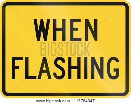 United States Mutcd Road Sign - When Flashing