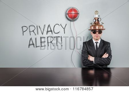 Privacy alert text with alert light and vintage businessman