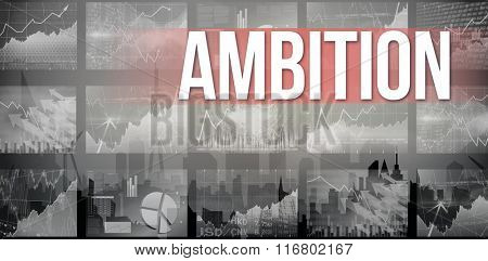 The word ambition and stocks and shares against cityscape silhouette