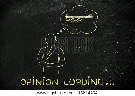Person With Thought Bubble &  Progress Bar, With Text Opinion Loading