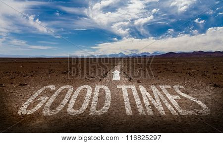Good Times written on desert road