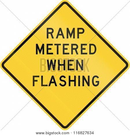 United States Mutcd Warning Road Sign - Ramp Metered When Flashing
