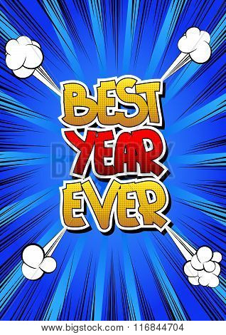 Best Year Ever - Comic Book Style Word.