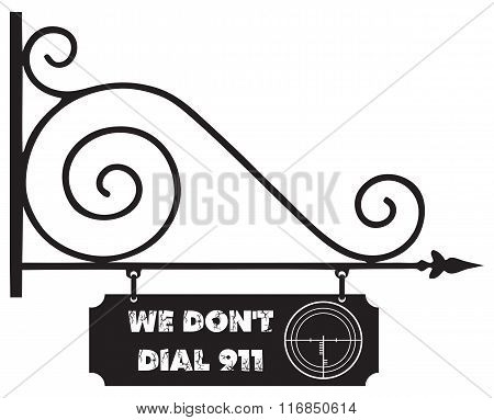 Street Sign We Do Not Dial 911