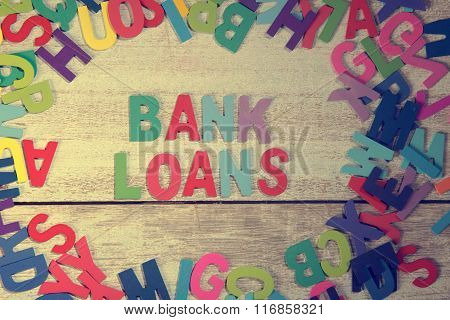 Bank Loans Word Block Concept Photo On Plank Wood