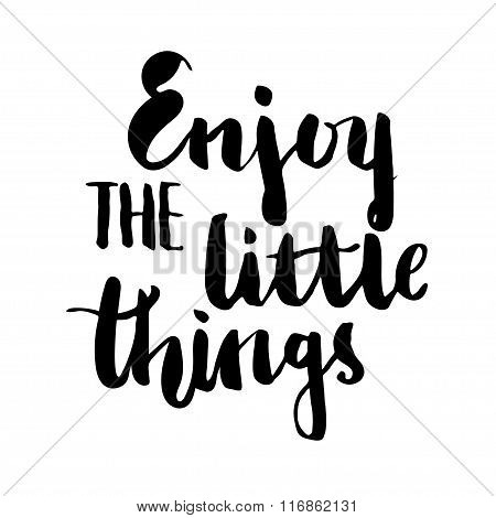 Enjoy The Little Things Brush Lettering.