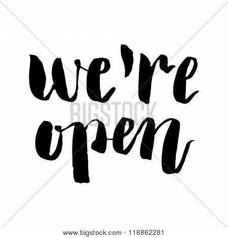 We Are Open Brush Lettering.