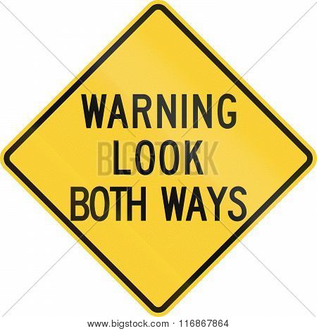 Road Sign Used In The Us State Of Nebraska - Warning - Look Both Ways