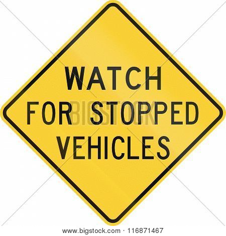 Road Sign Used In The Us State Of Nebraska - Watch For Stopped Vehicles