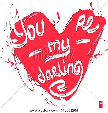lettering, stylized heart with a declaration of love, you are my darling