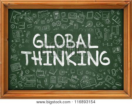 Global Thinking - Hand Drawn on Green Chalkboard.