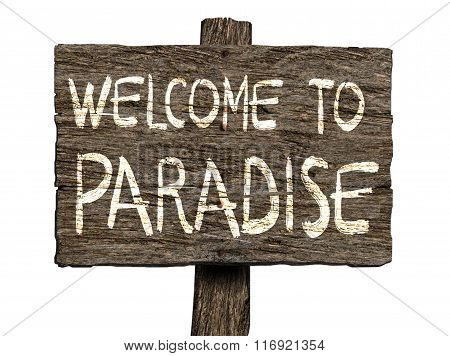 Welcome To Paradise Old Wooden Signboard (isolated on white background)
