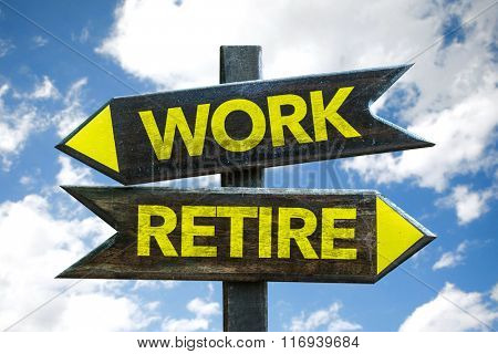 Work - Retire signpost with sky background
