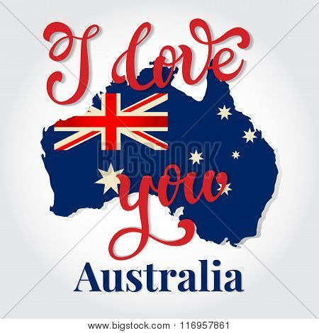 I Love You Australia Hand Lettering Greeting Card. Happy Australia Day. Typographical Vector Backgro