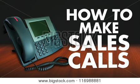 How to Make Sales Calls words beside a telephone to illustrate effective techniques, practices and advice for marketing over the phone