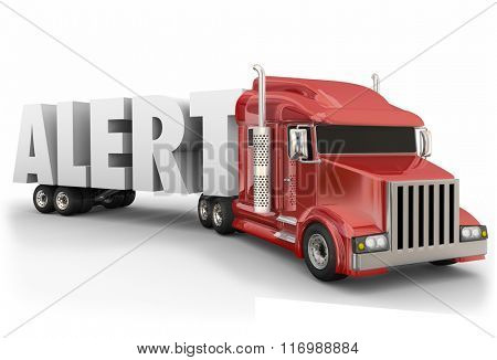 Alert word in 3d letters hauled by a truck to illustrate safe driving and transportation on the road