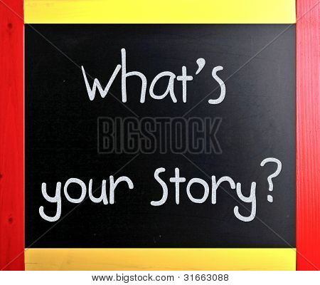 """""""what Is Your Story"""" Handwritten With White Chalk On A Blackboard"""