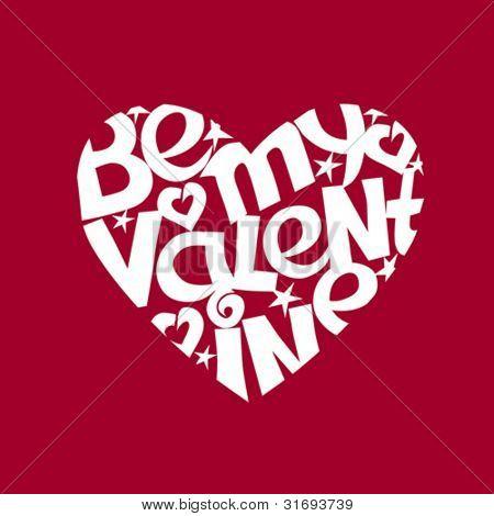 Heart shape with script â??Be my Valentineâ??. Vector illustration.