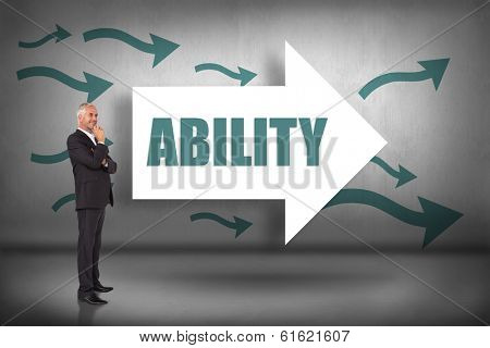 The word ability and happy businessman looking away against arrows pointing