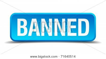 Banned Blue 3D Realistic Square Isolated Button