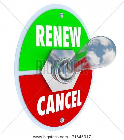 Renew Vs Cancel words on a toggle switch offering the choice for renewal or cancellation of a product or service