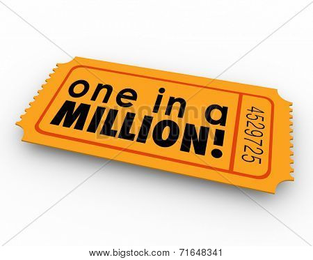 One in a Million words on an orange raffle or lottery ticket illustrating your unique position or remote odds at winning