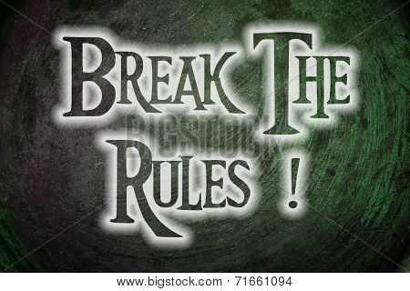Break The Rules Concept