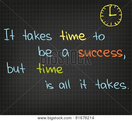 It takes time to be a success