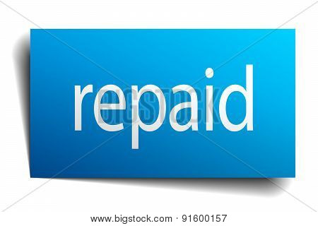 Repaid Blue Paper Sign On White Background