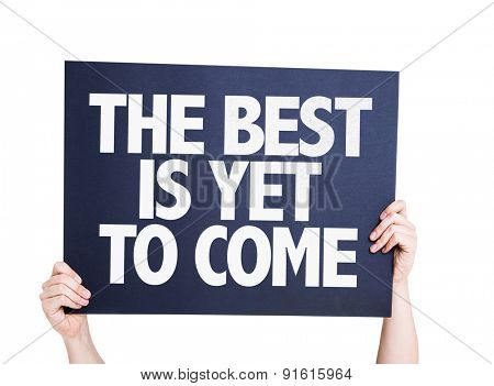 The Best is Yet to Come card isolated on white