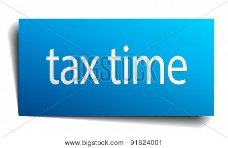 Tax Time Blue Paper Sign Isolated On White
